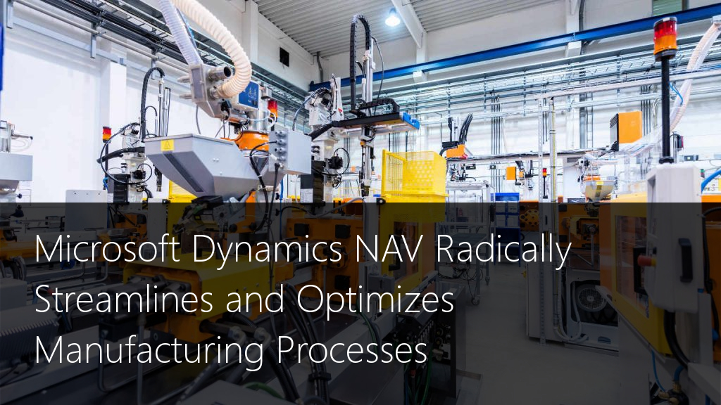 DM-Article-Blog-Microsoft-Dynamics-NAV-Radically-Streamlines-and-Optimizes-Manufacturing-Processes